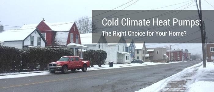Cold Climate Heat Pumps