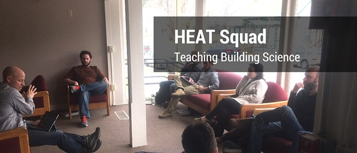 HEAT Squad Teaching Building Science